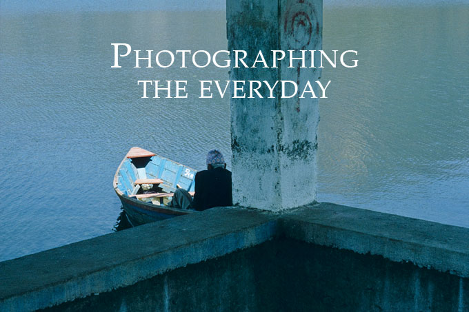 Photographing the everyday